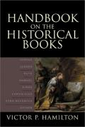 Picture of Handbook on the Historical Books: Joshua, Judges, Ruth, Samuel, Kings, Chronicles, Ezra-Nehemiah, Esther [Illustrated] (Hardcover)