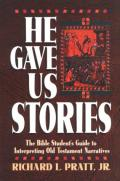 Picture of He Gave Us Stories: The Bible Student's Guide to Interpreting Old Testament Narratives (Paperback)