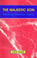 Picture of The Majestic Son: Reading Hebrews Today (Reading the Bible Today Commentaries) (Paperback)