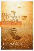 Picture of Keep in Step with the Spirit: Finding Fullness in Our Walk with God (Paperback)