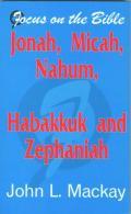 Picture of Jonah, Micah, Nahum, Habakkuk and Zephaniah (Focus on the Bible) (Paperback)