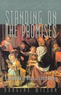 Picture of Standing on the Promises: A Handbook of Biblical Childrearing (Paperback)