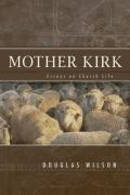 Picture of Mother Kirk: Essays and Forays in Practical Ecclesiology (Paperback)